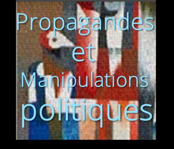 Propagandes et Manipulations politiques